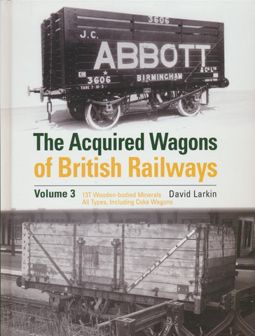 The Acquired Wagons of British Railways Volume 3