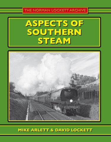 Aspects of Southern Steam (The Norman Lockett Archive)