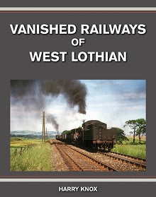 Vanished Railways of West Lothian