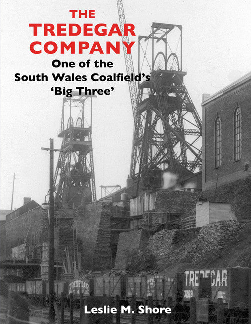 The Tredegar Company: One of the South Wales Coalfield's 'Big Three'