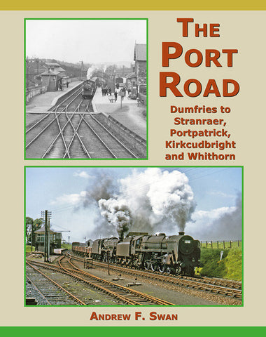 The Port Road - Dumfries to Stranraer, Portpatrick, Kirkcudbright and Whithorn