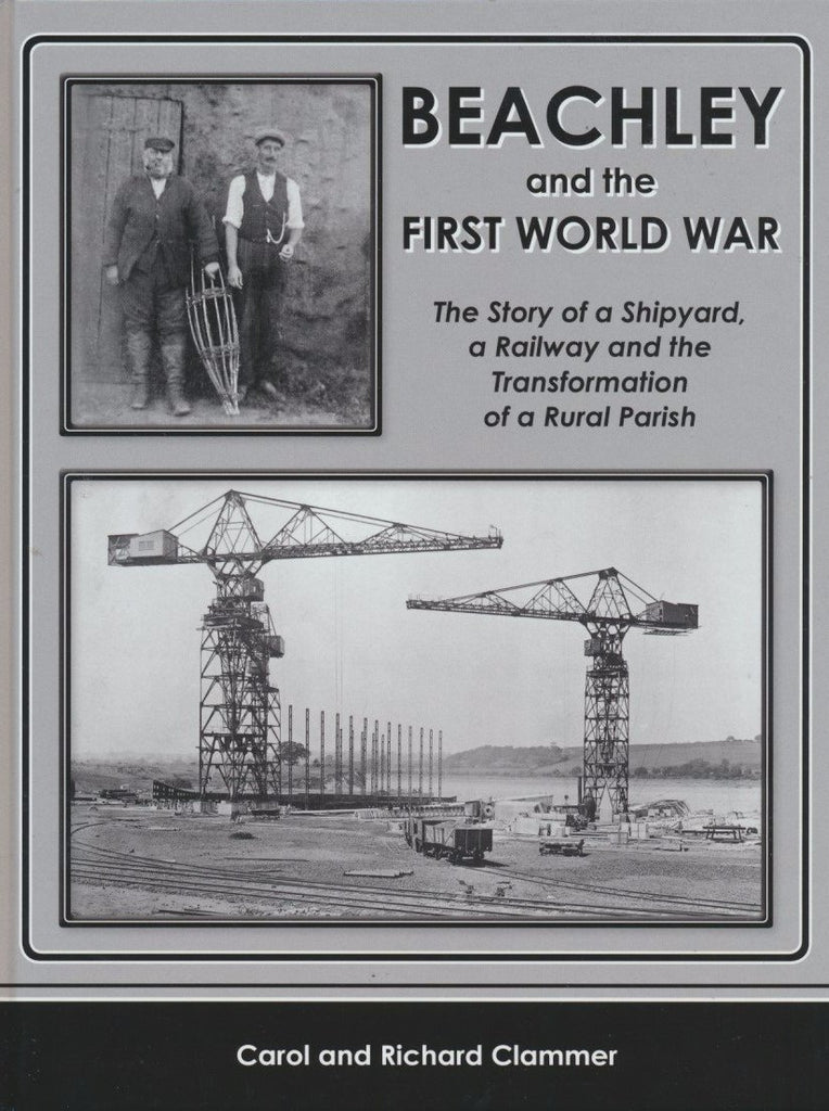 Beachley and the First World War : The Story of a Shipyard, a Railway and the Transformation of a Rural Parish