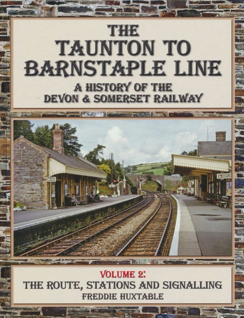 The Taunton to Barnstaple Line Volume 2