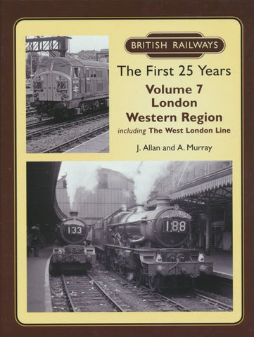 British Railways The First 25 Years Volume 7: London Western Region