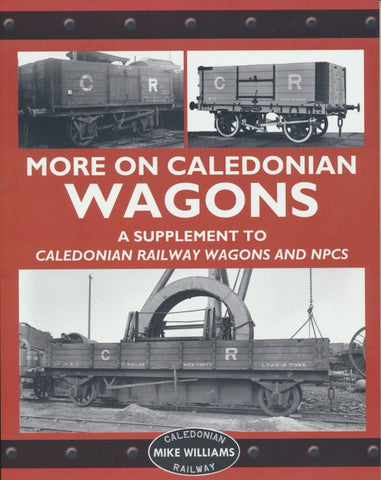 More on Caledonian Wagons - A Supplement to Caledonian Railway Wagons & NPCS