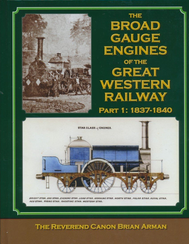 The Broad Gauge Engines of the Great Western Railway - Part 1: 1837-1840