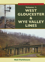British Railway History in Colour, Volume 1 - West Gloucester & Wye Valley Lines (Second Edition)