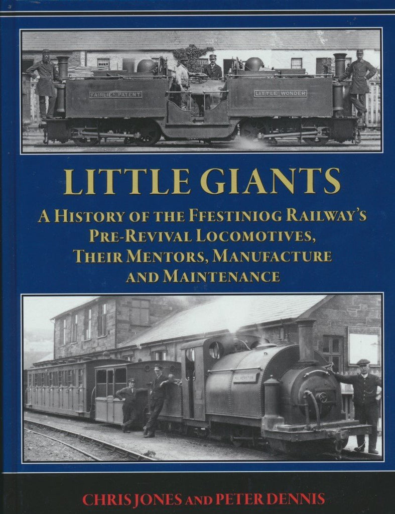 Little Giants: A History of the Ffestiniog Railway's Pre-Revival Locomotives .