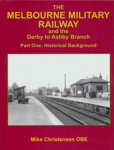 The Melbourne Military Railway and the Derby to Ashby Branch, Part One: Historical Background