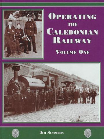 Operating the Caledonian Railway Volume One