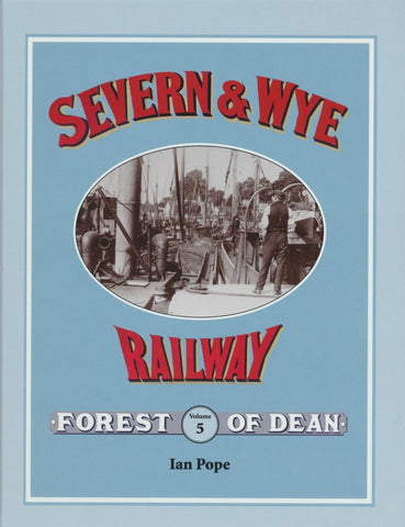 REDUCED Severn & Wye Railway Vol. 5 Lydney Docks
