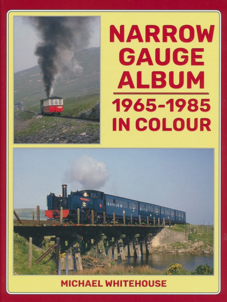Narrow Gauge Album: 1965-1985 In Colour