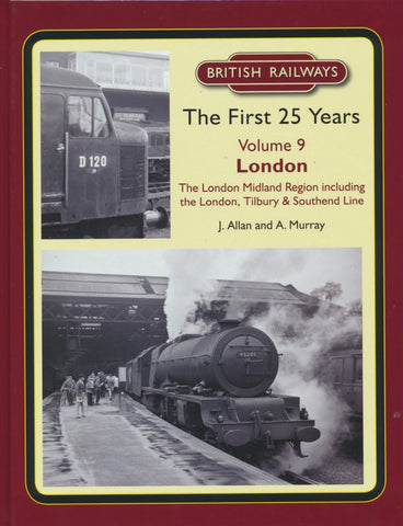 British Railways The First 25 Years Volume 9: London Midland Region