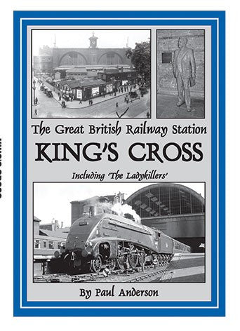 The Great British Railway Station King's Cross 2nd Edition