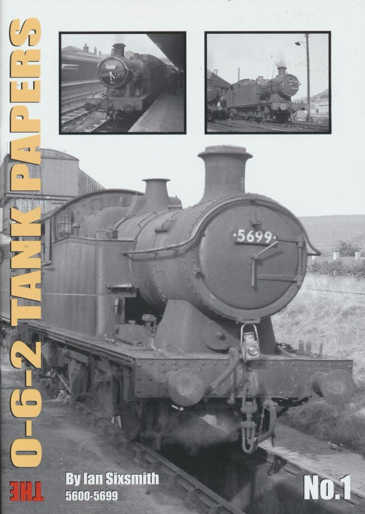The 0-6-2 Tank Papers No.1 5600- 5699