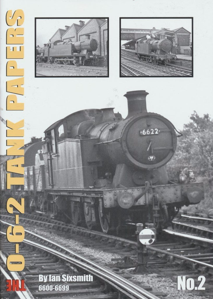 The 0-6-2 Tank Papers No.2 6600-6699