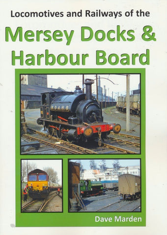 Locomotives & Railways of the Mersey Docks & Harbour Board .
