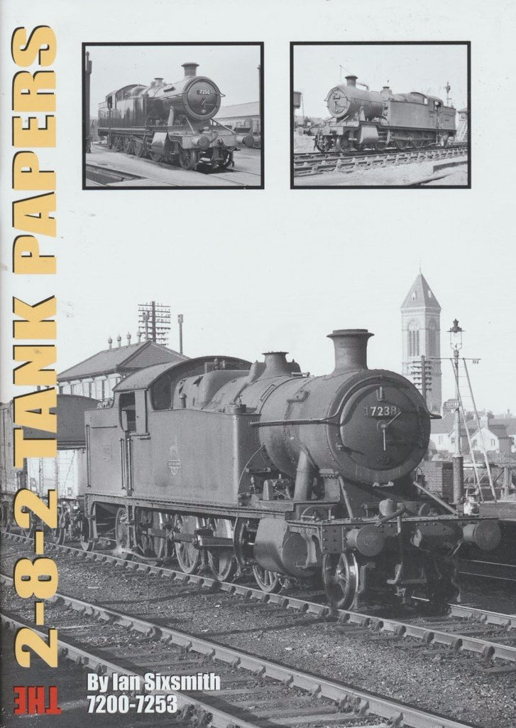 The 2-8-2 Tank Papers 7200 2-8-2Ts, 7200-7253