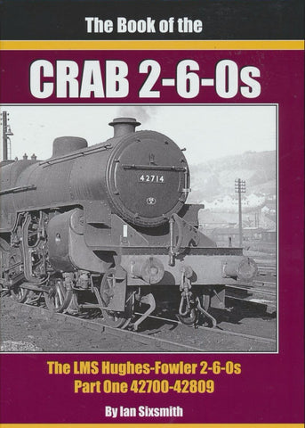 The Book of the Crab Part 1- The LMS Hughes-Fowler 2-6-0s 42700-42809