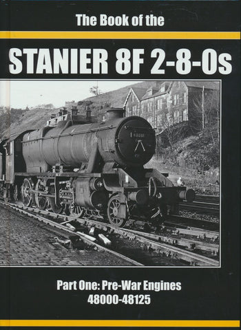 Book of the Stanier 8F 2-8-0s Part One: Pre-War Engines 48000-48125