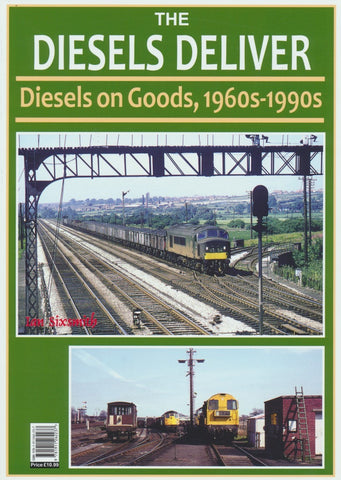 THE DIESELS DELIVER - Goods Trains 1960s - 1990s