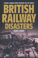 British Railway Disasters: Lessons Learned from Tragedies on the Track
