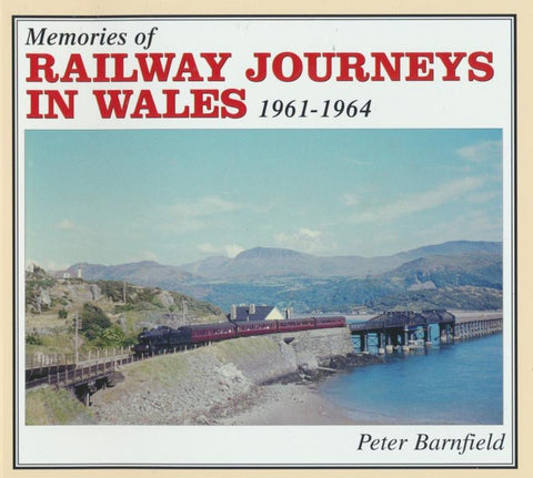Memories of Railway Journeys in Wales 1961-1964