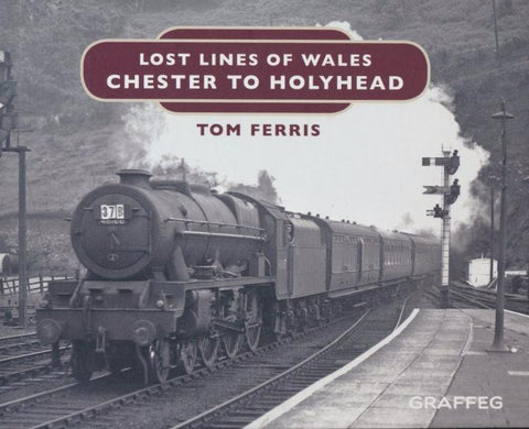 Lost Lines of Wales - Chester to Holyhead