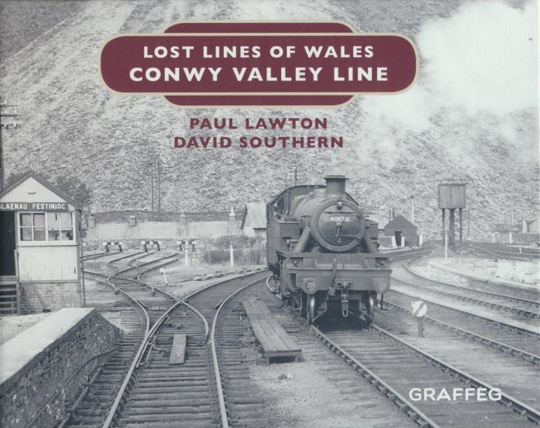 Conwy Valley Line (Lost Lines of Wales)