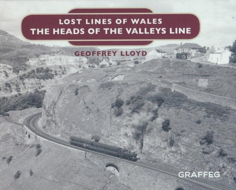 The Heads of the Valleys (Lost Lines of Wales)