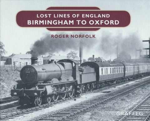 Lost Lines of England - Birmingham to Oxford