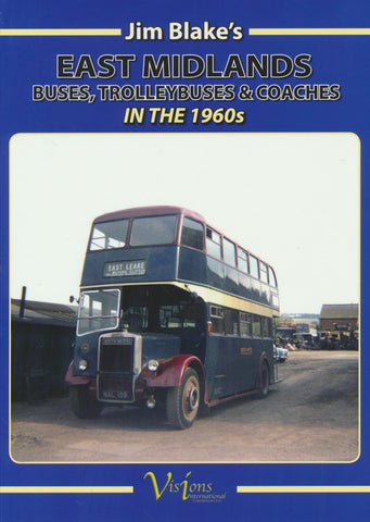 East Midlands Buses, Trolleybuses & Coaches in the 1960s