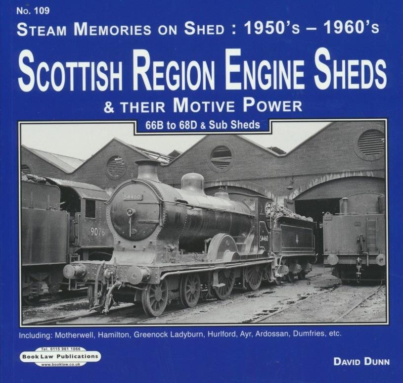 Scottish Region Engine Sheds & Their Motive Power: 66B-68D & Sub Sheds