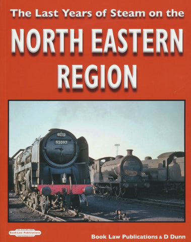 The Last Years Of Steam On The North Eastern Region