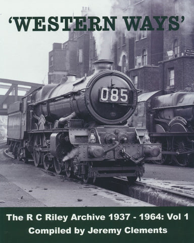 The R C Riley Archive: Volume 1 - Western Ways