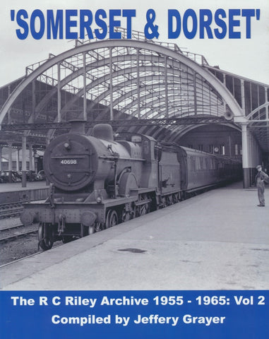 The R C Riley Archive: Volume 2 - Somerset & Dorset