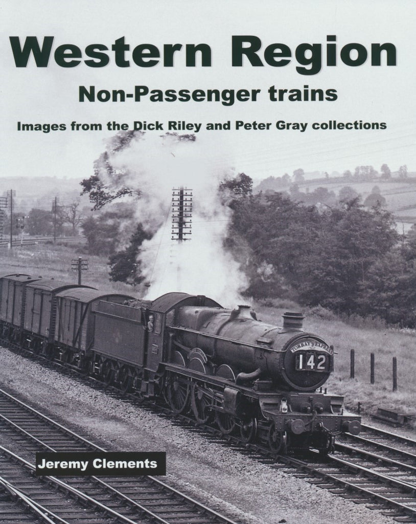 Western Region Non-Passenger Trains – Images from Dick Riley and Peter Gray Collections
