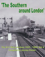 The R C Riley Archive: Volume 4 - The Southern Around London