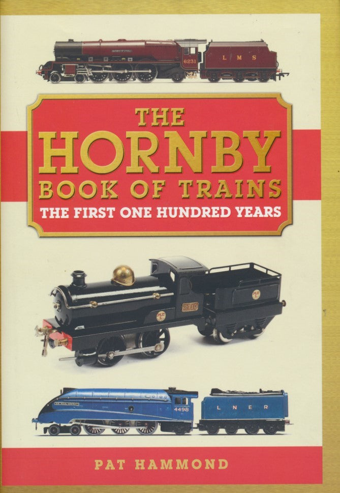 The Hornby Book of Trains- The First One Hundred Years