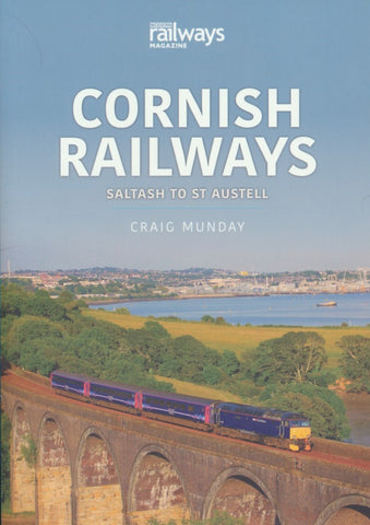 Britain's Railways Series, Volume 3: Cornish Railways - Saltash to St Austell
