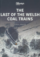 The Railways and Industry Series, Volume 2: The Last of the Welsh Coal Trains
