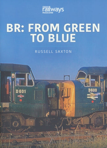 Britain's Railways Series, Volume 4 - BR: From Green to Blue