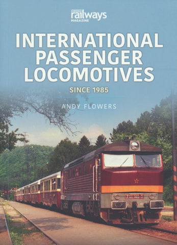 World Railways Series, Volume 1: International Passenger Locomotives Since 1985