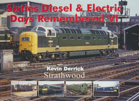 Sixties Diesel & Electric Days Remembered VI