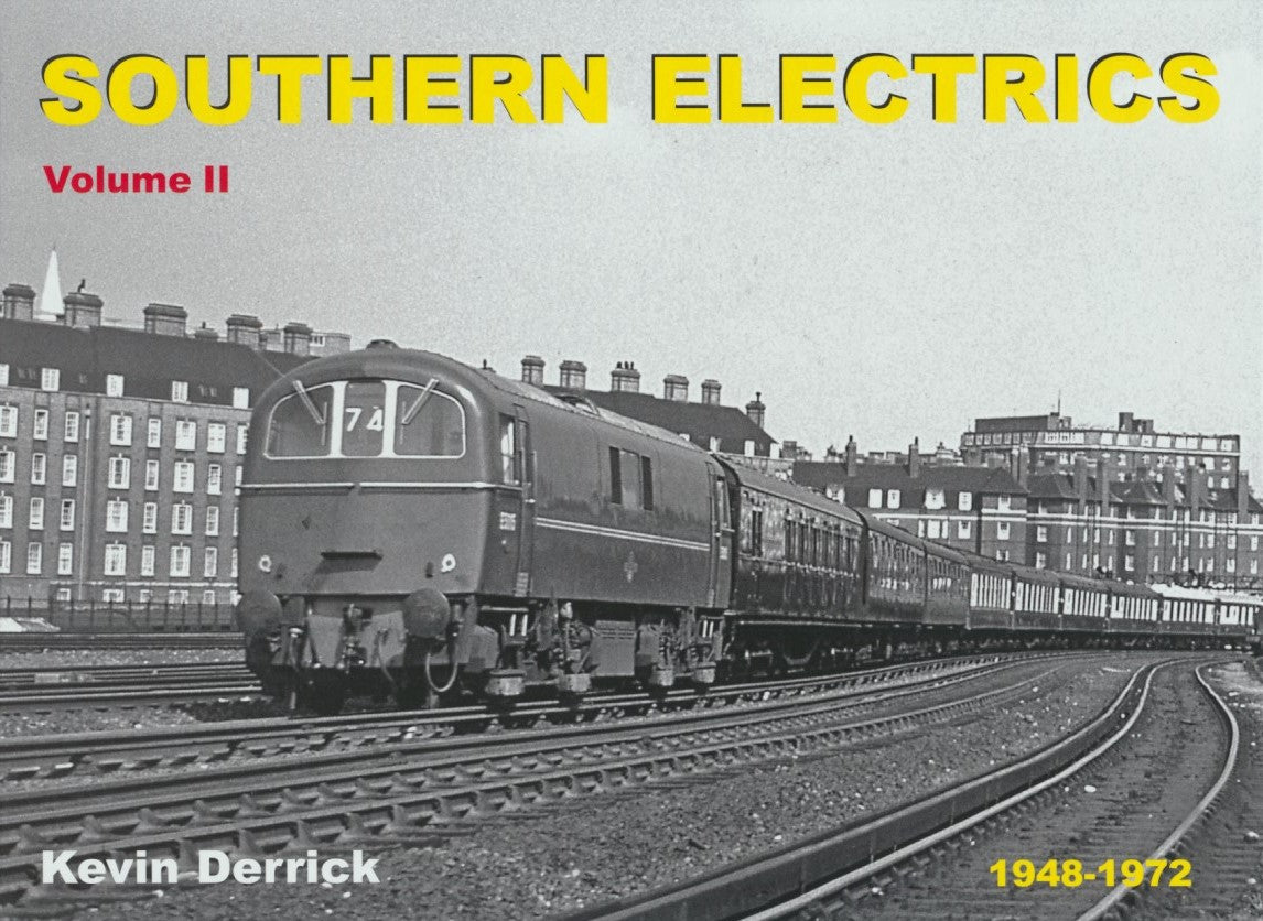 Southern Electrics 1948-1972 - Volume 2: The Post-War Builds & Locomotives