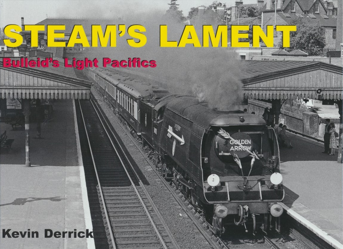 STEAM'S LAMENT - Bulleid's Light Pacifics