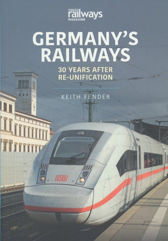 World Railways Series, Volume 3: Germany's Railways - 30 Years After Re-unification