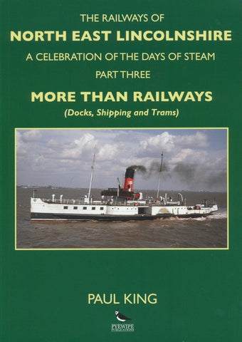The Railways of North East Lincolnshire, Part 3: More Than Railways (Docks, Shipping and Trams)