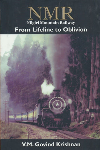 NMR Nilgiri Mountain Railway - From Lifetime to Oblivion