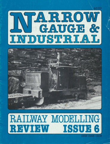 Narrow Gauge & Industrial Railway Modelling Review - Issue   6